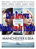 Review: Chris Reviews: Manchester By The Sea