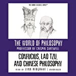 Confucius, Lao Tzu, and Chinese Philosophy  | Crispin Sartwell
