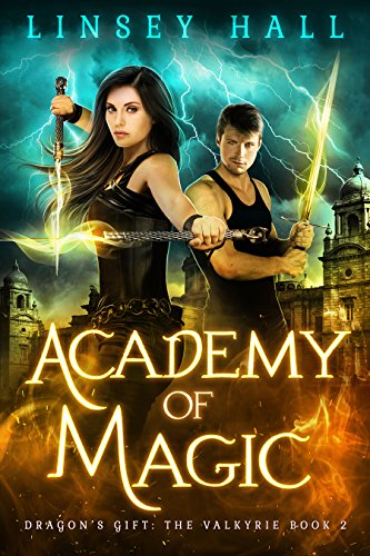 Academy of Magic (Dragon's Gift: The Valkyrie Book 2) by [Hall, Linsey]