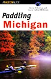 Paddling Michigan, Kevin Hillstrom and Laurie Collier Hillstrom, 1560448385
