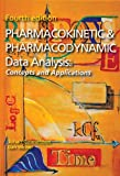 Pharmacokinetic and Pharmacodynamic Data Analysis: Concepts and Applications, Fourth Edition