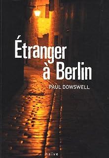 Étranger à Berlin, Dowswell, Paul