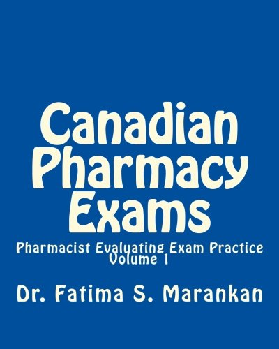 Canadian Pharmacy Exams - Pharmacist Evaluating Exam Practice 3rd Ed Nov 2015: Pharmacist Evaluating Exam Practice - Vol