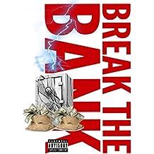 Break the Bank (feat. Quis Montana) [Explicit]
