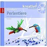 Grundkurs Perlentiere: Flache und plastische Perlentiere für Einsteiger (kreativ plus)