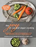 The Joy of Raw and Vegan Cooking