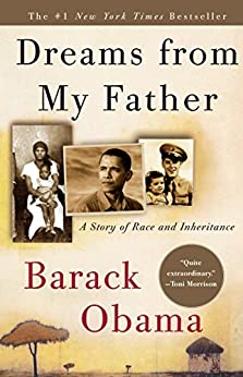 Dreams from My Father: A Story of Race and Inheritance by [Obama, Barack]