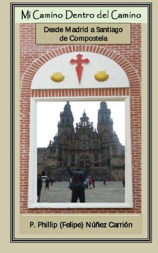 Download Mi Camino Dentro del Camino: Desde Madrid a Santiago de Compostela (Spanish Edition) ebook