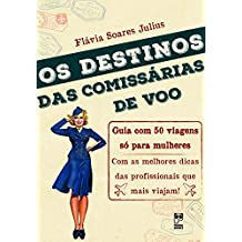 Destinos das comissárias de voo: Guia com 50 viagens só para mulheres