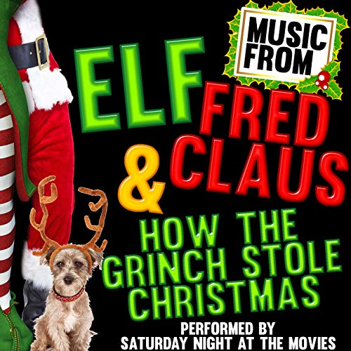 Music From: Elf, Fred Claus & How the Grinch Stole Christmas (Song The Grinch From Christmas)