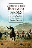 Crossing the Buffalo, Adrian Greaves, 0297847007