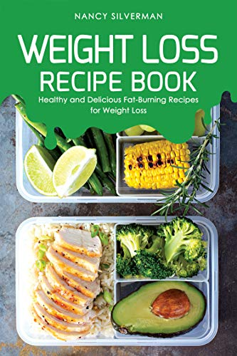(Weight Loss Recipe Book: Healthy and Delicious Fat-Burning Recipes for Weight Loss)