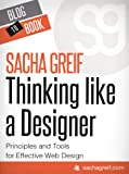 Thinking Like A Designer: Principles and Tools for Effective Web Design