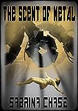 The Scent of Metal (Argonauts of Space Book 1)