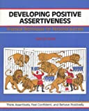 Developing Positive Assertiveness : Practical Techniques for Personal Success, Lloyd, Sam, 0931961386