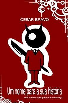 Um nome para a sua história por [Bravo, Cesar]