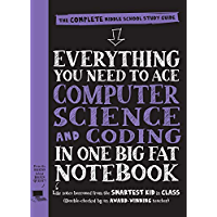 Everything You Need to Ace Computer Science and Coding in One Big Fat Notebook: The Complete Middle School Study Guide (Big Fat Notebooks) (English Edition)