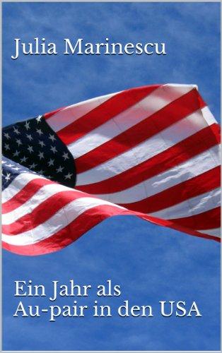 Ein Jahr als Au-pair in den USA (German Edition)