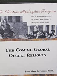 The Coming Global Occult Religion, The Christian Apologetics Program from Biola University