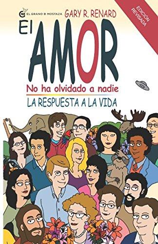 El Amor no ha olvidado a nadie: La respuesta a la vida (Spanish Edition) [Gary R Renard] (Tapa Blanda)