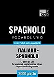 Vocabolario Italiano-Spagnolo per studio autodidattico - 3000 parole