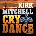 Cry Dance: An Emmett Parker and Anna Turnipseed Mystery Audiobook by Kirk Mitchell Narrated by Stefan Rudnicki