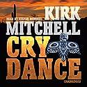 Cry Dance: An Emmett Parker and Anna Turnipseed Mystery Hörbuch von Kirk Mitchell Gesprochen von: Stefan Rudnicki
