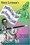 Practical Fairy Tales for Everyday Living, Martin Levinson, 0595421407