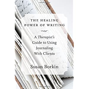 Learn more about the book, The Healing Power of Writing: A Therapist's Guide to Using Journaling With Clients