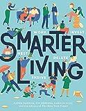 Smarter Living: Work - Nest - Invest - Relate - Thrive