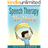 Speech Therapy No More: A Heart Warming Children Story Book