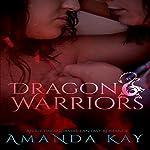 Dragon Warriors: An F/F Paranormal Fantasy Romance | Amanda Kay
