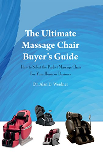 (The Ultimate Massage Chair Buyer's Guide: How to Select the Perfect Massage Chair For Your Home or Business)