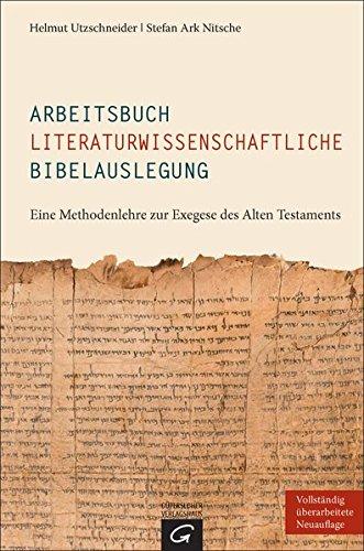 Arbeitsbuch literaturwissenschaftliche Bibelauslegung: Eine Methodenlehre zur Exegese des Alten Testaments
