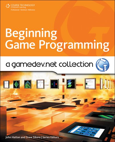 Beginning Game Programming: A GameDev.net Collection (Course Technology Cengage Learning)