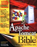 Apache Tomcat Bible, Christian Wenz and Warner Godfrey, 0764526065