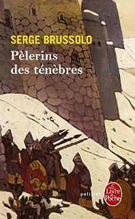 Pèlerins des ténèbres, Brussolo, Serge