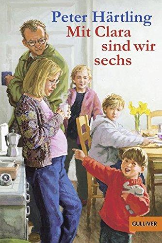 Mit Clara sind wir sechs: Von den Scheurers, die sich alle Mühe geben, eine Familie zu sein (Gulliver)