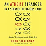 An Atheist Stranger in a Strange Religious Land: Selected Writings from the Bible Belt