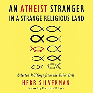 An Atheist Stranger in a Strange Religious Land: Selected Writings from the Bible Belt Audiobook