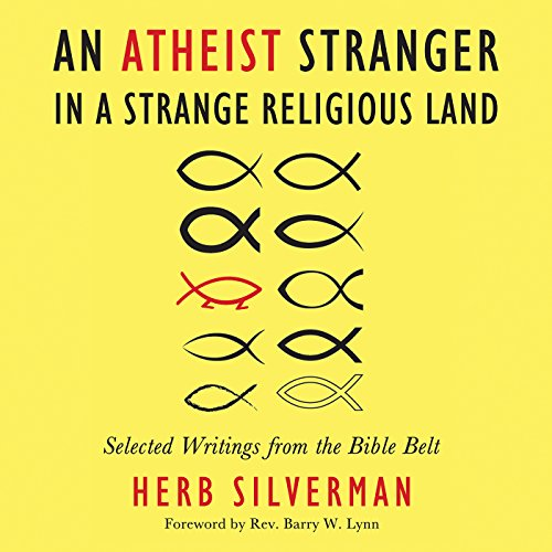 An Atheist Stranger in a Strange Religious Land: Selected Writings from the Bible Belt by Pitchstone Publishing