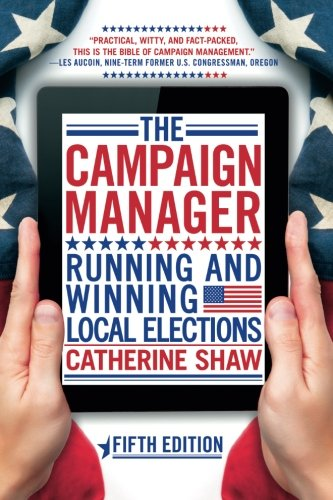 The Campaign Manager: Running and Winning Local Elections (Campaigns And Elections 2014 compare prices)