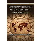 Contemporary Approaches of the Scientific Theory of Place Marketing: Place Branding in Globalized Conditions and Economic Crisis