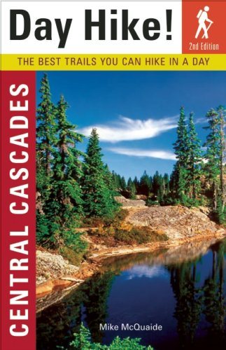 Central Cascades The Best Trails You Can Hike In A Day ISBN