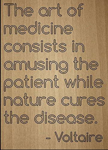 'The art of medicine consists in amusing...' quote by Voltaire, laser engraved on wooden plaque - Size: 8'x10'