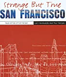 Strange but True San Francisco, Lisa Montanarelli and Ann Harrison, 076273681X