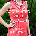 Acquainted with Squalor: Short Stories: On Impulse, Book 4 | Nath Jones