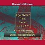 Roanoke: The Lost Colony | Jane Yolen,Heidi Elisabet Yolan Stemple