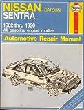 Nissan/Datsun Sentra 1982-1990 All Gasoline engine models Automotive Repair Manual