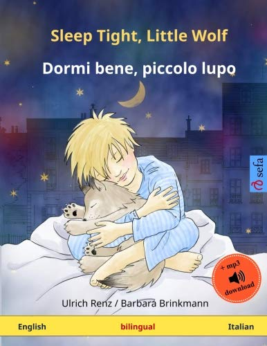 Piccolo Tights - Sleep Tight, Little Wolf - Dormi bene, piccolo lupo (English - Italian): Bilingual children's book with mp3 audiobook for download, age 2-4 and up (Sefa Picture Books in two languages)